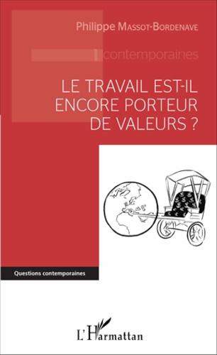 Philippe Massot-Bordenave - Le travail est-il encore porteur de valeurs ?.