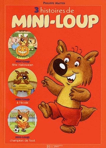 3 Histoires De Mini Loup Mini Loup Fete Halloween Mini Loup A L Ecole Mini Loup Champion De Foot Album