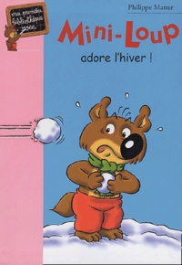 Philippe Matter - Mini-Loup adore l'hiver !.