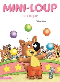 Philippe Matter - Mini-Loup au cirque.