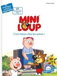 Philippe Matter - Mini-Loup  : C'est mieux chez les autres !.
