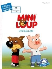 Philippe Matter et Agnès Berger - Mini-Loup  : C'est pas juste !.