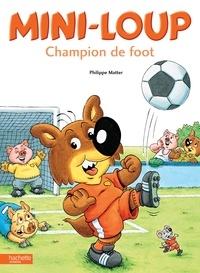 Philippe Matter - Mini-Loup champion de foot.