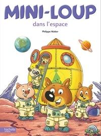 Philippe Matter - Mini-Loup dans l'espace.