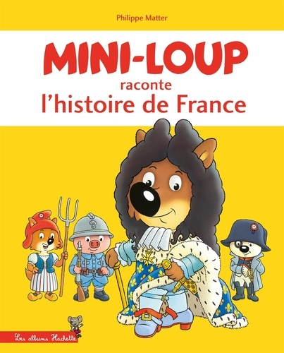 Philippe Matter - Mini-Loup et l'Histoire de France.