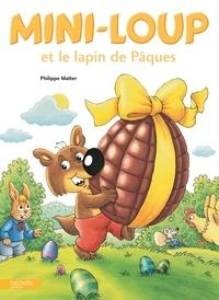 Philippe Matter - Mini-Loup et le lapin de Pâques.