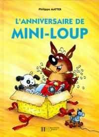 Philippe Matter - Mini-Loup  : L'anniversaire de Mini-Loup.