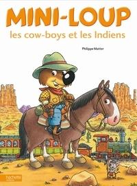 Philippe Matter - Mini-Loup les cow-boys et les Indiens.