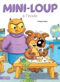 Philippe Matter - Mini-Loup  : Mini-Loup à l'école.