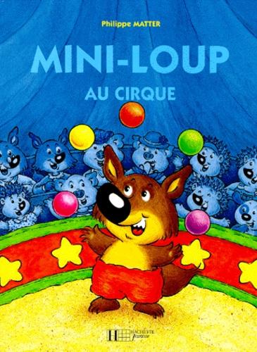 Mini-Loup  Mini-Loup au cirque