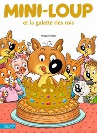 Philippe Matter - Mini-Loup  : Mini-Loup et la galette des rois.