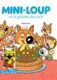 Philippe Matter - Mini-Loup  : Mini-loup et la galette des rois - Avec 1 figurine.