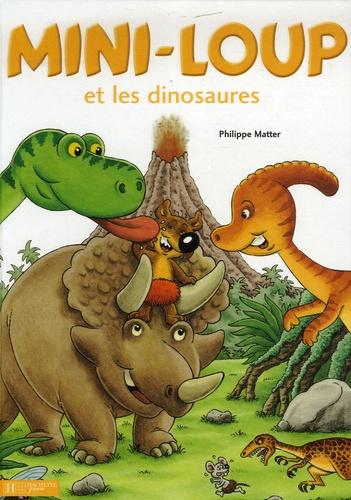 Philippe Matter - Mini-Loup  : Mini-Loup et les dinosaures.