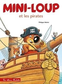Philippe Matter - Mini-Loup  : Mini-Loup et les pirates.