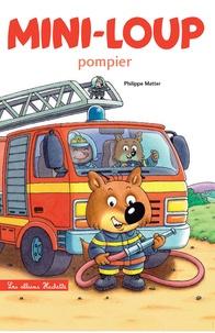 Philippe Matter - Mini-Loup  : Mini-Loup pompier.