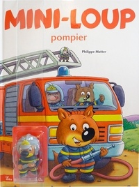 Philippe Matter - Mini-Loup  : Mini-Loup Pompier - Avec 1 figurine de Mini-Loup pompier.