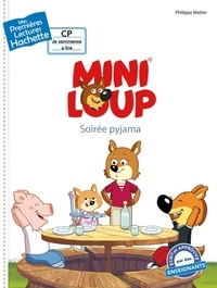 Philippe Matter et Agnès Berger - Mini-Loup  : Soirée pyjama.