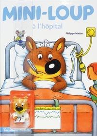 Philippe Matter - Mini-Loup Tome 11 : Mini-Loup à l'hôpital - Avec 1 figurine.