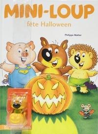 Philippe Matter - Mini-Loup Tome 13 : Mini-Loup fête Halloween - Avec une figurine.