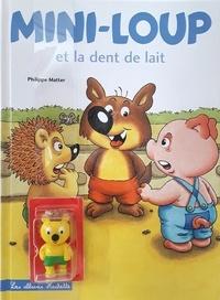 Philippe Matter - Mini-Loup Tome 14 : Mini-Loup et la dent de lait - Avec une figurine Mini-Pic.
