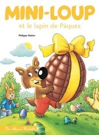 Philippe Matter - Mini-Loup Tome 20 : Mini Loup et le lapin de Pâques.