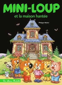 Philippe Matter - Mini-Loup Tome 33 : Mini-Loup et la maison hantée.