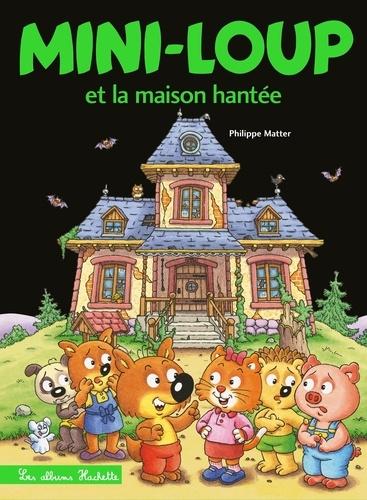 Mini-Loup Tome 33 Mini-Loup et la maison hantée