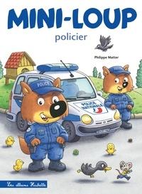 Philippe Matter - Mini-Loup Tome 34 : Mini-Loup policier.