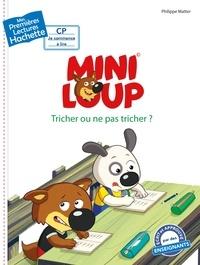 Philippe Matter et Agnès Berger - Mini Loup  : Tricher ou ne pas tricher ?.