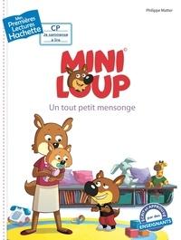 Philippe Matter et Agnès Berger - Mini-Loup  : Un tout petit mensonge.