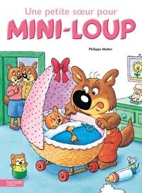 Philippe Matter - Une petite soeur pour Mini-Loup.