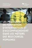 Philippe Maubant et Michel Boisclair - Les pratiques de formation, d'intervention et d'accompagnement dans les métiers des ressources humaines.