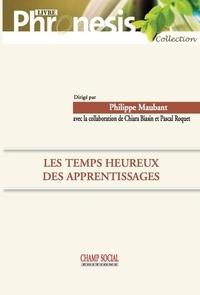 Philippe Maubant - Les temps heureux des apprentissages.