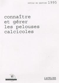 Philippe Maubert et Thierry Dutoit - Connaître et gérer les pelouses calcicoles - Outils de gestion 1995.