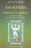 Philippe Maugars - Ayurveda et astrologie vedique - Une approche complète pour la santé du corps et de l'esprit.