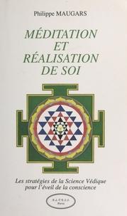Philippe Maugars - Méditation et réalisation de soi.
