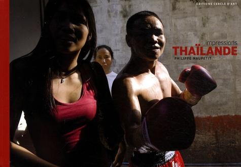 Philippe Maupetit et Naowarat Pongpaïboon - Impressions Thaïlande.