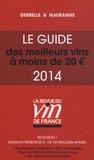 Philippe Maurange et Antoine Gerbelle - Le guide des meilleurs vins à moins de 20 €.