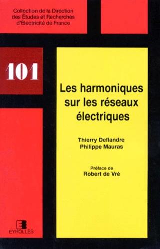 Philippe Mauras et Thierry Deflandre - Les harmoniques sur les réseaux électriques.