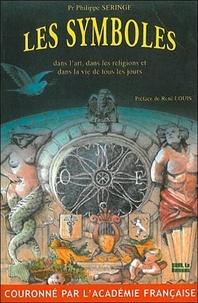 Philippe-Maurice Seringe - Les symboles dans l'art, dans les religions et dans la vie de tous les jours.