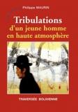 Philippe Maurin - Tribulations d'un jeune homme en haute atmosphère.