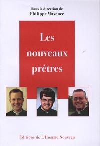 Philippe Maxence - Les nouveaux prêtres.