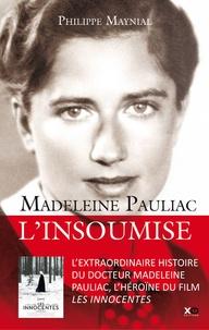 Ebook txt télécharger gratuitement Madeleine Pauliac : L'insoumise (Litterature Francaise) 9782845638860 par Philippe Maynial