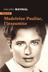 Philippe Maynial - Madeleine Pauliac, l'insoumise.