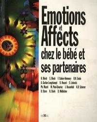 Philippe Mazet et Serge Lebovici - Emotions et affects chez le bébé et ses partenaires.