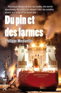 Philippe Mediavilla - Du pin et des larmes.