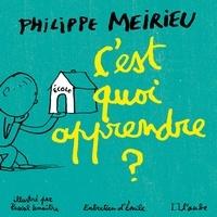 Philippe Meirieu - C'est quoi apprendre ?.