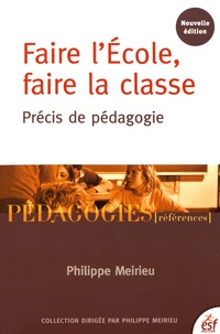 Faire lEcole, faire la classe - Précis de pédagogie.pdf