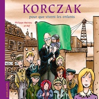 Philippe Meirieu et  Pef - Korczak - Pour que vivent les enfants.