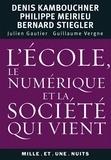 Philippe Meirieu et Denis Kambouchner - L'école, le numérique et la société qui vient.